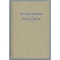 "Cover of the book ""Norwegian Americans and the Politics of Dissent"""