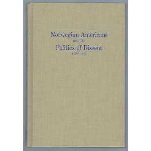 """Cover of the book """"Norwegian Americans and the Politics of Dissent"""""""